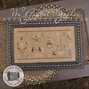 We Gather Together- Summer House Stitche Workes