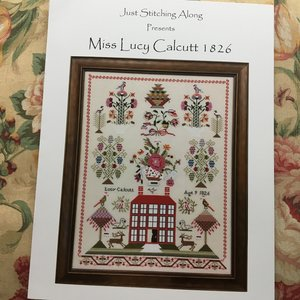 Miss Lucy Calcutt 1826 sampler- Just Stitching Along